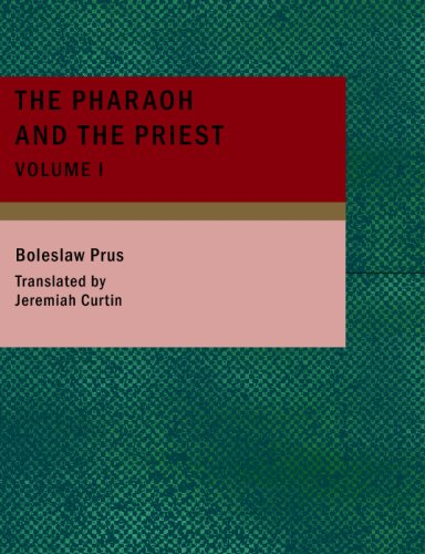 9781437509120: The Pharaoh and the Priest, Volume 1: An Historical Novel of Ancient Egypt