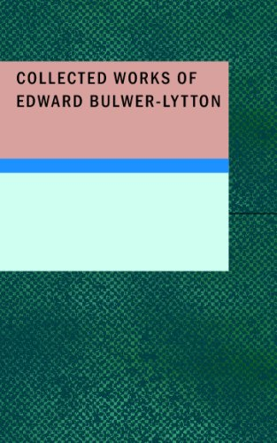 9781437509823: Collected Works of Edward Bulwer-Lytton