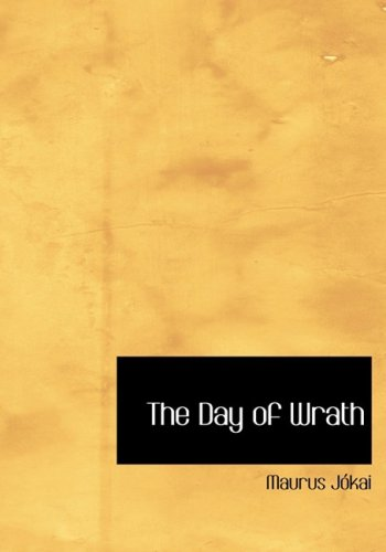 The Day of Wrath: Maurus Jkai