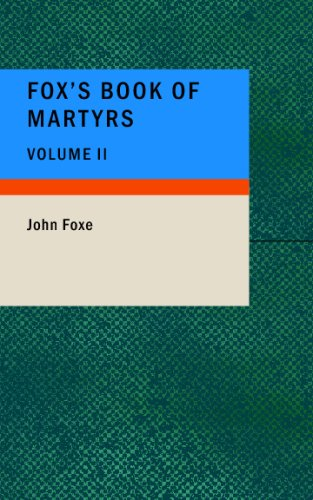 9781437510980: Fox's Book of Martyrs, Volume II