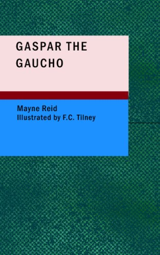 9781437511741: Gaspar the Gaucho: A Story of the Gran Chaco
