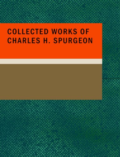 Collected Works of Charles H. Spurgeon (1437511791) by Charles H. Spurgeon