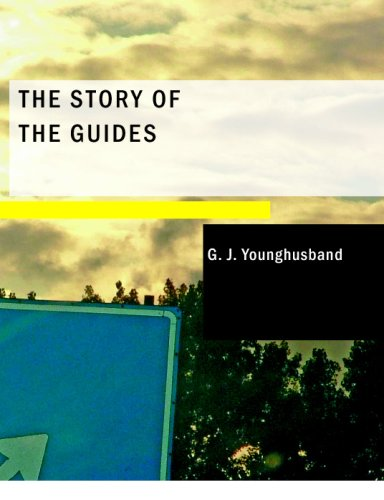 The Story of the Guides: G. J. Younghusband