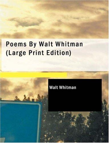 Poems By Walt Whitman (9781437515138) by Walt Whitman