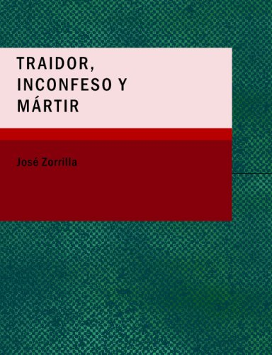 9781437515732: Traidor, Inconfeso y Martir