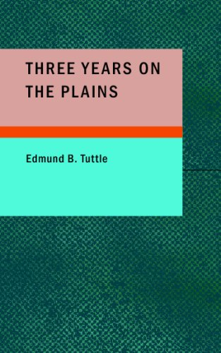 9781437517538: Three Years on the Plains: Observations of Indians, 1867-1870