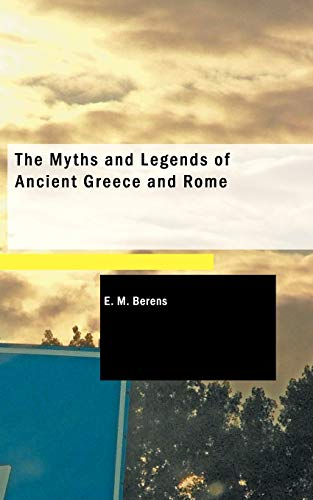 9781437519150: The Myths and Legends of Ancient Greece and Rome