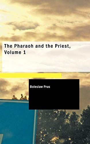 9781437520835: The Pharaoh and the Priest, Volume 1
