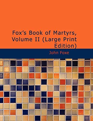 9781437522426: Fox's Book of Martyrs, Volume II