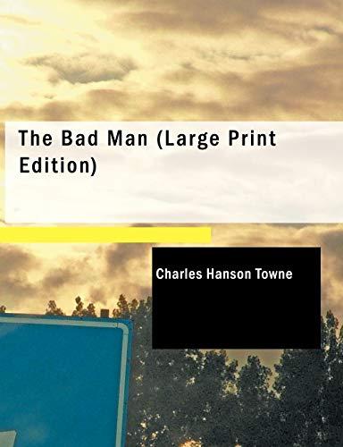 9781437528985: The Bad Man (Large Print Edition)