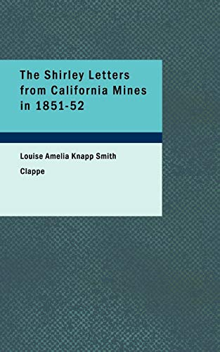 9781437530285: The Shirley Letters from California Mines in 1851-52