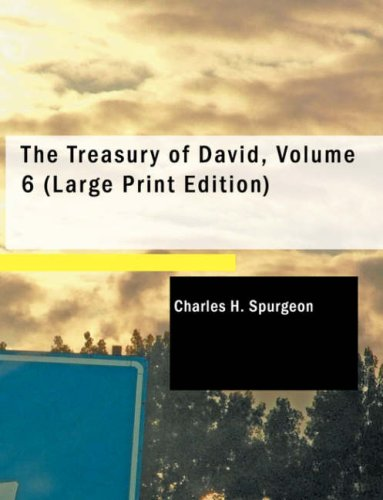 The Treasury of David, Volume 6 (Large Print Edition) (1437533787) by Charles H. Spurgeon