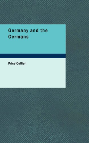 9781437533835: Germany and the Germans: From an American Point of View