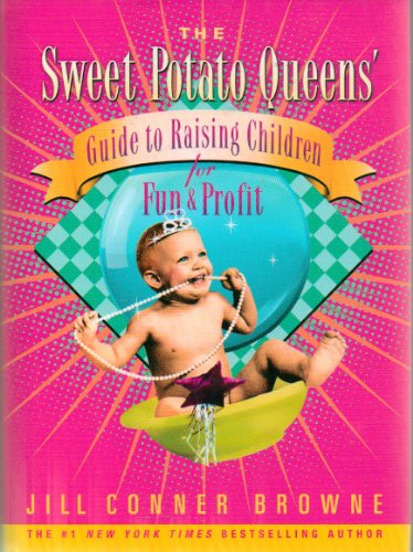 9781437653427: Sweet Potato Queens' Guide to Raising Children for Fun and Profit