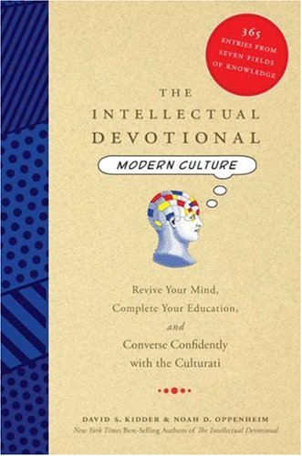 9781437654417: [The Intellectual Devotional: Modern Culture: Revive Your Mind, Complete Your Education, and Converse Confidently with the Culturati] (By: David S Kidder) [published: October, 2008]