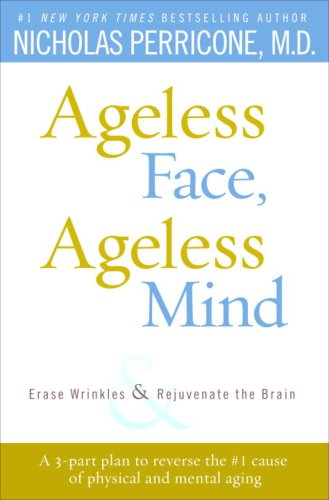 9781437679106: Ageless Face, Ageless Mind: Erase Wrinkles and Rejuvenate the Brain