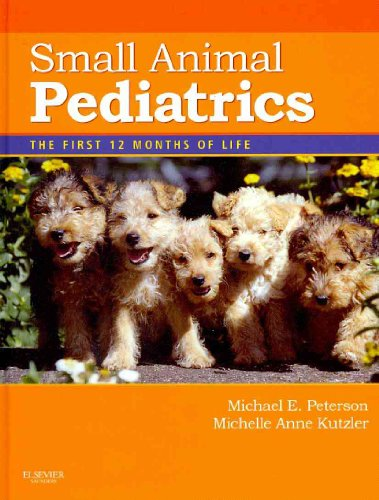 9781437700060: Small Animal Pediatrics - Text and VETERINARY CONSULT Package: The First 12 Months of Life, 1e