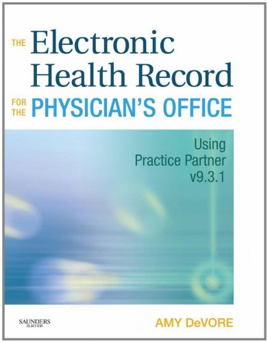 The Electronic Health Record for the Physician's: Amy DeVore CMA(AAMA)