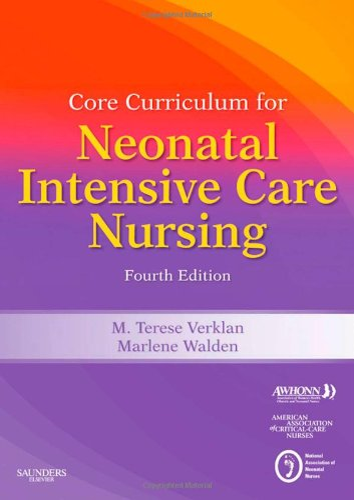 Core Curriculum for Neonatal Intensive Care Nursing,: AWHONN; Verklan PhD