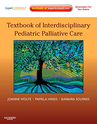 9781437702620: Textbook of Interdisciplinary Pediatric Palliative Care: Expert Consult Premium Edition - Enhanced Online Features and Print, 1e