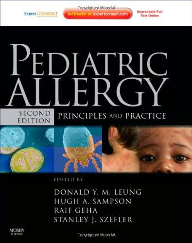 9781437702712: Pediatric Allergy: Principles and Practice: Expert Consult, 2e (Leung, Pediatric Allergy)