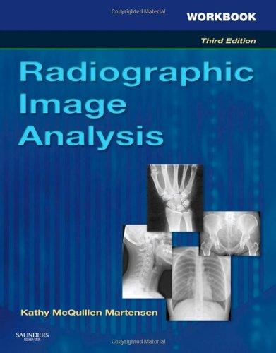 Workbook for Radiographic Image Analysis: Kathy McQuillen Martensen