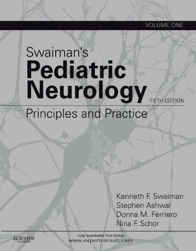 Swaiman s Pediatric Neurology: Principles and Practice, 2-Volume Set (Hardback): Kenneth F Swaiman,...