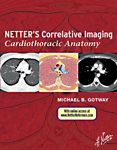 9781437704402: Netter's Correlative Imaging: Cardiothoracic Anatomy: with Online Access at www.NetterReference.com, 1e (Netter Clinical Science)
