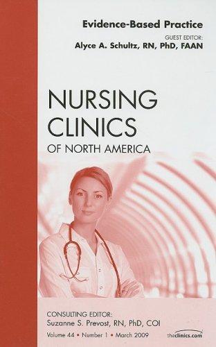 9781437705089: Evidence-Based Practice, An Issue of Nursing Clinics, 1e (The Clinics: Nursing)