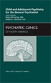9781437705348: Child and Adolescent Psychiatry for the General Psychiatrist, An Issue of Psychiatric Clinics, 1e (The Clinics: Internal Medicine)
