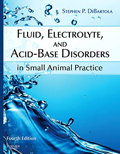 9781437706543: Fluid, Electrolyte, and Acid-Base Disorders in Small Animal Practice, 4e (Fluid Therapy In Small Animal Practice)