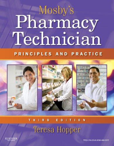 Mosby's Pharmacy Technician: Principles and Practice, 3e: Hopper BS CPhT,
