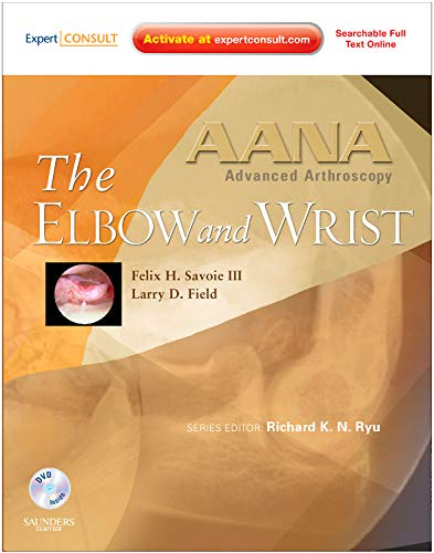 9781437707052: AANA Advanced Arthroscopy: The Wrist and Elbow: Expert Consult: Online, Print and DVD, 1e