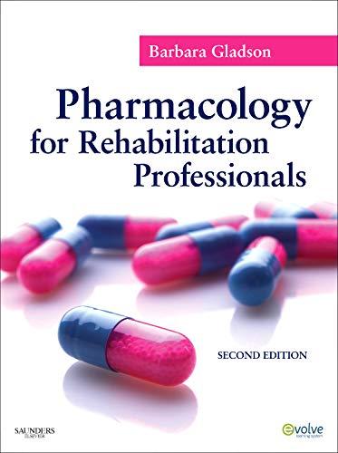 Pharmacology for Rehabilitation Professionals: Barbara Gladson
