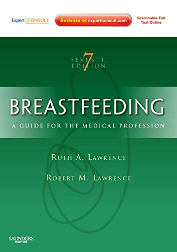 Breastfeeding: A Guide for the Medical Professional: Ruth A. Lawrence