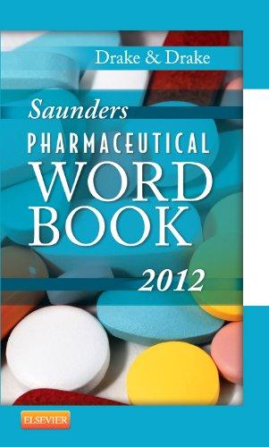 Saunders Pharmaceutical Word Book 2012, 1e: Drake CMT  FAAMT, Ellen; Drake MS, Randy