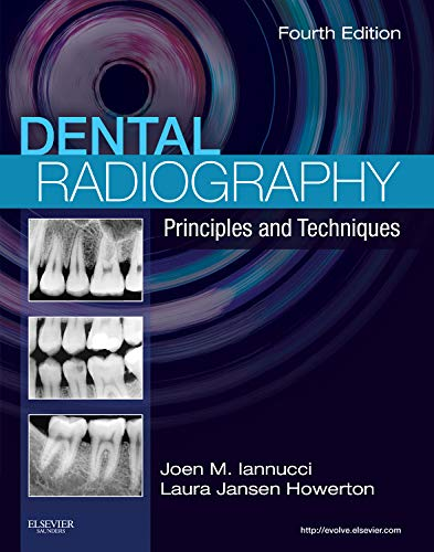 Dental Radiography: Principles and Techniques, 4e: Joen Iannucci DDS