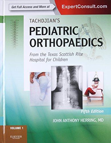 Tachdjian's Pediatric Orthopaedics: John A. Herring