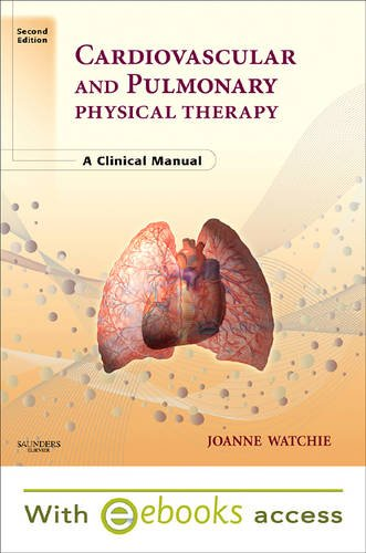 9781437715705: Cardiovascular and Pulmonary Physical Therapy - E-Book Version to be sold via e-commerce: A Clinical Manual