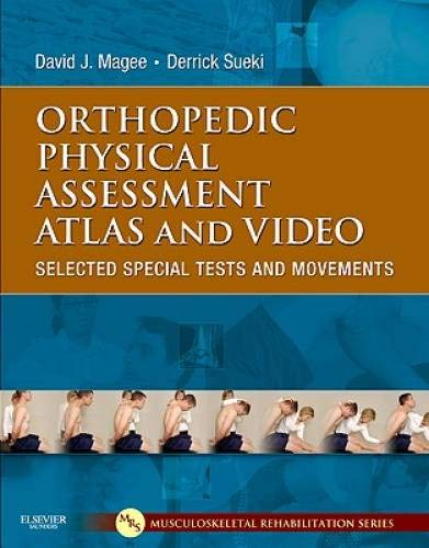 Orthopedic Physical Assessment Atlas and Video Selected: Magee, David J.