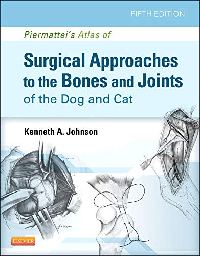 9781437716344: Piermattei's Atlas of Surgical Approaches to the Bones and Joints of the Dog and Cat, 5e