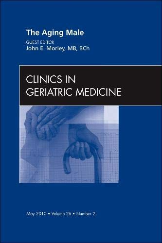 The Aging Male, An Issue of Clinics: John E. Morley