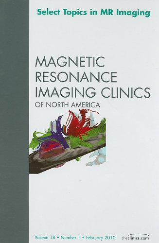 9781437719253: Select Topics in MR Imaging, An Issue of Magnetic Resonance Imaging Clinics, 1e (The Clinics: Radiology)