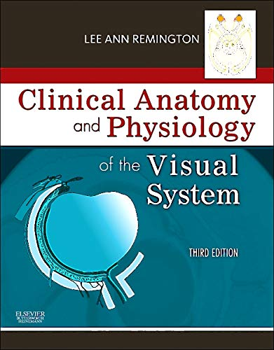 9781437719260: Clinical Anatomy and Physiology of the Visual System, 3e