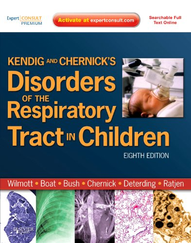9781437719840: Kendig and Chernick's Disorders of the Respiratory Tract in Children, 8e (Disorders of the Respiratory Tract in Children (Kendig's))