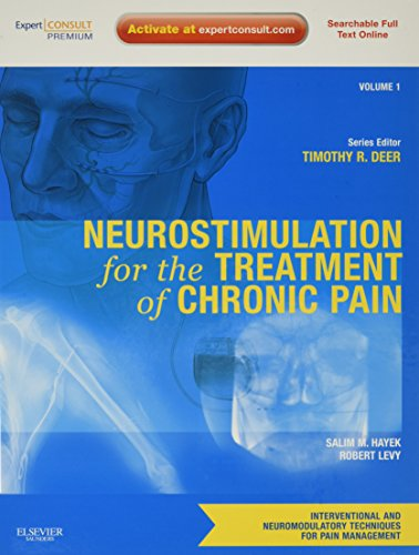 9781437722161: Neurostimulation for the Treatment of Chronic Pain: Volume 1: A Volume in the Interventional and Neuromodulatory Techniques for Pain Management ... Techniques in Pain Management)