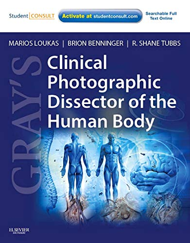 9781437724172: Gray's Clinical Photographic Dissector of the Human Body: with STUDENT CONSULT Online Access, 1e (Gray's Anatomy)
