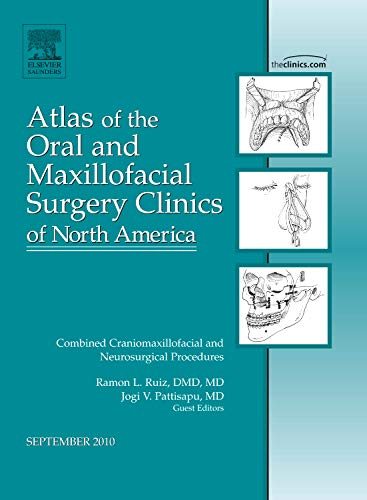 9781437724271: Combined Craniomaxillofacial and Neurosurgical Procedures, An Issue of Atlas of the Oral and Maxillofacial Surgery Clinics, 1e (The Clinics: Dentistry)