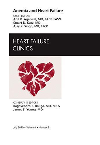 Anemia and Heart Failure, An Issue of: Anil K. Agarwal