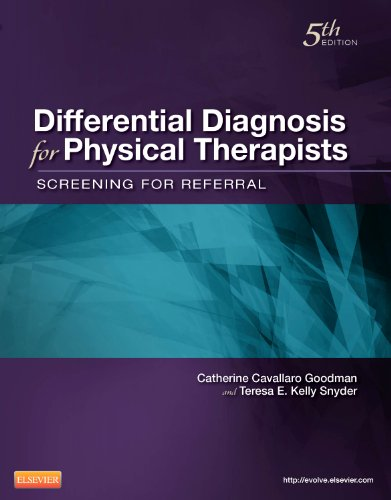 Differential Diagnosis for Physical Therapists: Screening for: Catherine C. Goodman